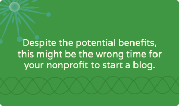 Six reasons why your nonprofit should NOT have a blog