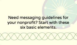 How to quickly draft basic messaging guidelines for your nonprofit