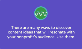 How to come up with content ideas for your nonprofit's audiences