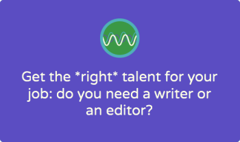 When to hire an editor versus a copywriter