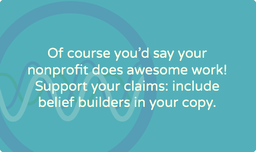 Boost the credibility of your nonprofit's copy with belief builders