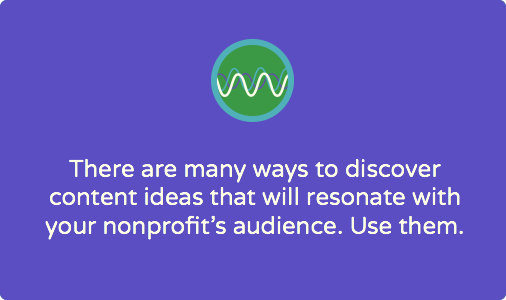 How to come up with content ideas that your nonprofit's audiences truly value