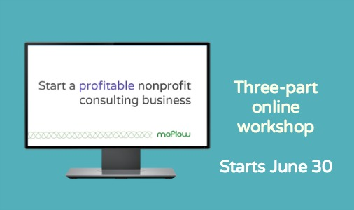 Workshop series announcement: Start a profitable nonprofit consulting business