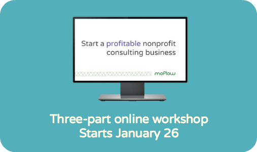 I've been consulting to nonprofits for 10 years! [announcing the return of my workshop for new/aspiring consultants]
