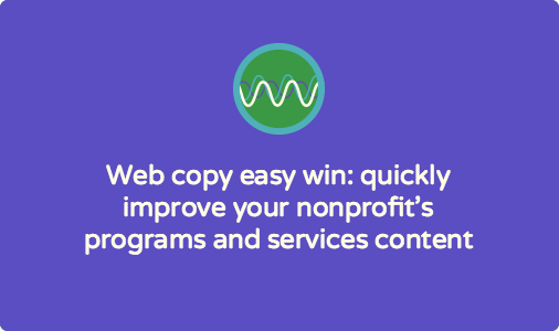 Website copy easy win: quickly improve your nonprofit's programs and services pages