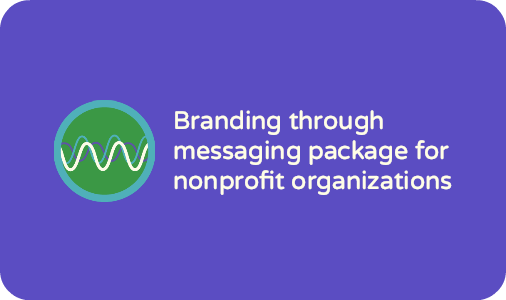 Branding through messaging package for nonprofit organizations